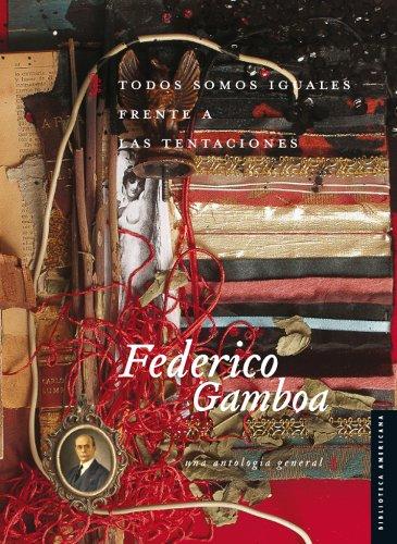 Todos somos iguales frente a las tentaciones (Spanish Edition): Federico Gamboa