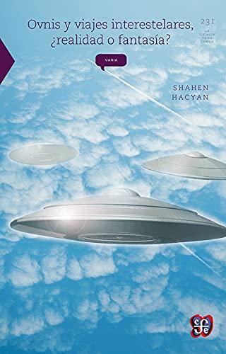 9786071608482: Ovnis y viajes interestelares, ¿realidad o fantasía? (La Ciencia Para Todos) (Spanish Edition)