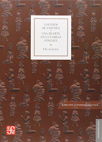 Los hijos de Sánchez / Una muerte en la familia Sánchez (Antropologia) (Spanish Edition) (9786071608499) by Oscar Lewis