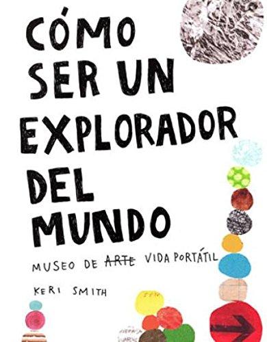 9786071608642: Cómo ser un explorador del mund
