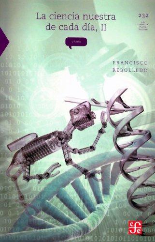 9786071608673: La ciencia nuestra de cada día, II (La Ciencia Para Todos) (Spanish Edition)