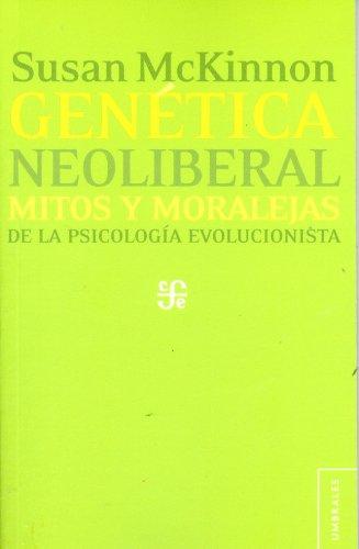 Genética neoliberal: Mitos y moralejas de la psicología evolucionista: McKinnon, ...