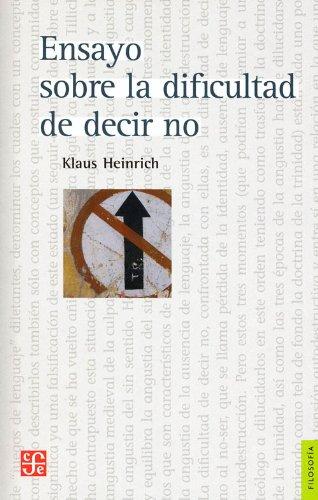 Ensayo sobre la dificultad de decir no (Filosofia) (Spanish Edition): Klaus Heinrich