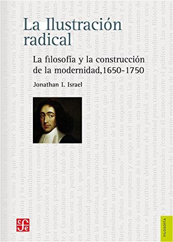 9786071608819: La ilustración radical. La filosofía y la construcción de la modernidad 1650-1750 (Filosofia) (Spanish Edition)