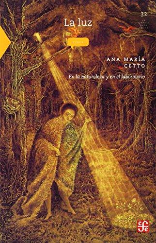 9786071609281: La Luz.: En La Naturaleza y En El Laboratorio (La Ciencia Para Todos) (Spanish Edition)