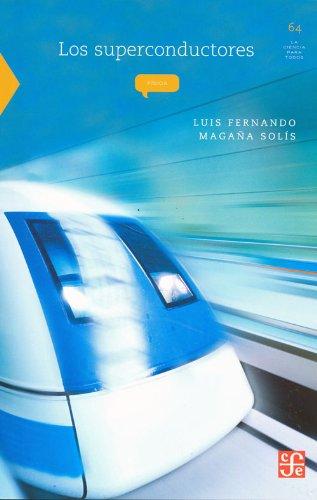Los superconductores (La Ciencia Para Todos) (Spanish: Solís, Luis Fernando