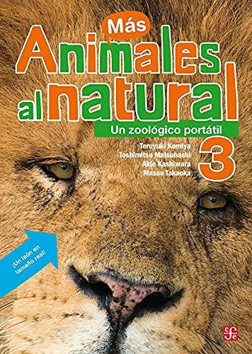Animales Al Natural 3.: Un Zoologico Portatil.: Teruyuki Komiya, Takaoka