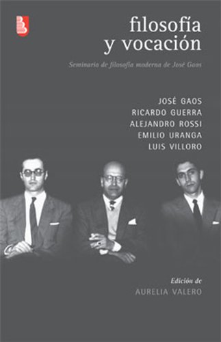 Filosofia y vocacion: Gaos, Jose