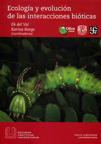 9786071610638: Ecología y evolución de las interacciones bióticas (Ediciones Cientficas Universitarias) (Spanish Edition)