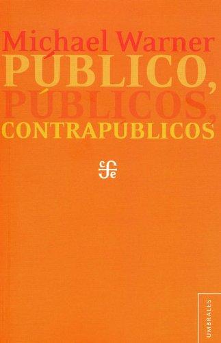 9786071610843: Publico, Publicos, Contrapublicos = Public, Publics, and Counterpublics (Umbrales)