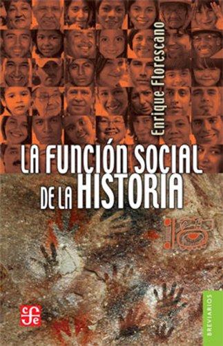 9786071611062: La función social de la historia (Brevarios) (Spanish Edition)
