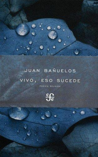 9786071611246: Vivo, eso sucede. Poesía reunida (Poesia) (Spanish Edition)