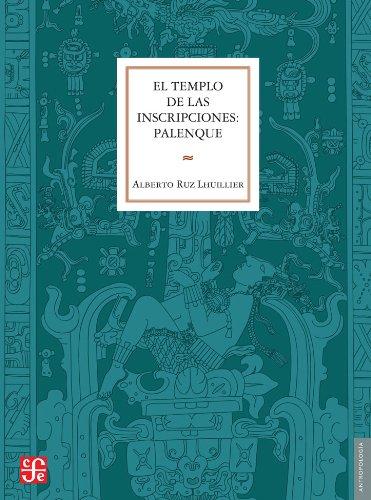 9786071611314: El Templo de las Inscripciones: Palenque (Antropologia) (Spanish Edition)