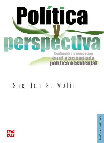 9786071611673: Política y perspectiva. Continuidad e innovación en el pensamiento político occidental (Politica Y Derecho) (Spanish Edition)
