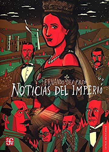 9786071611857: Noticias Del Imperio (Letras Mexicanas)