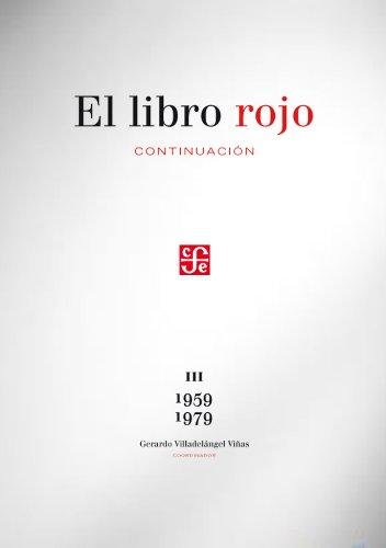 El libro rojo. Continuación III, 1959-1979. Curaduría: Villadelángel Viñas, Gerardo