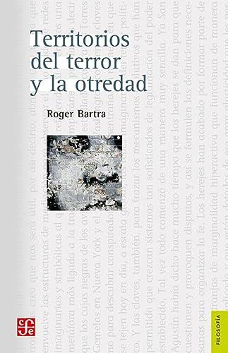 9786071613226: Territorios del terror y la otredad (Seccion De Obras De Filosofia) (Spanish Edition)