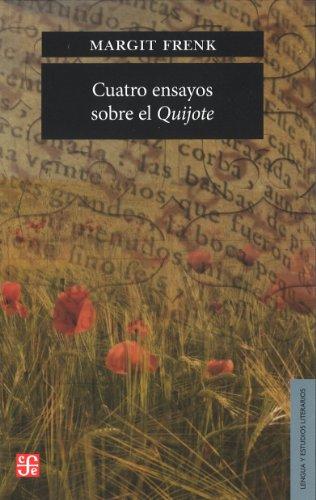 9786071613943: Cuatro ensayos sobre el Quijote (Lengua Y Estudios Literarios) (Spanish Edition)