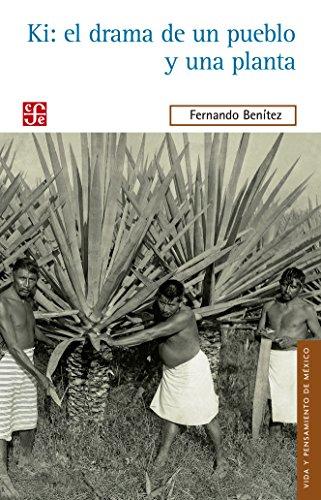 9786071614070: Ki: el drama de un pueblo y de una planta