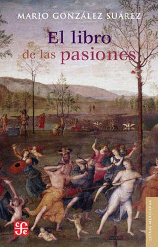 9786071614360: El libro de las pasiones (Letras Mexicanas) (Spanish Edition)