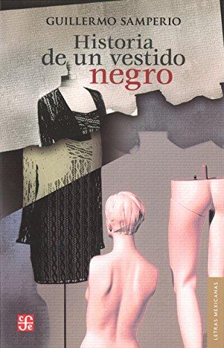 9786071614377: Historia de un vestido negro (Letras Mexicanas) (Spanish Edition)