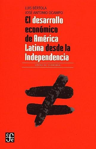 9786071614643: El Desarrollo Económico De América Latina Desde La Independencia (Seccion de Obras de Economia (Fondo de Cultura Economica))