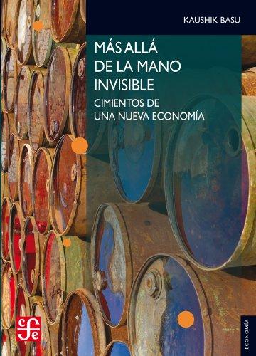 9786071615121: Más Allá De La Mano Invisible. Fundamentos Para Una Nueva Economía (Seccion De Obras De Economia)