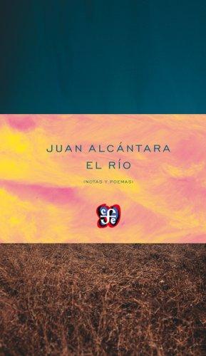 El rio (Poesia) (Spanish Edition): Alcantara, Juan