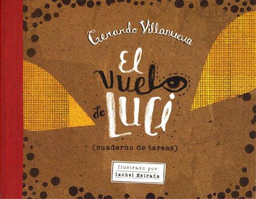 9786071616104: El vuelo de Luci (cuaderno de tareas) (A la Orilla del Viento) (Spanish Edition)