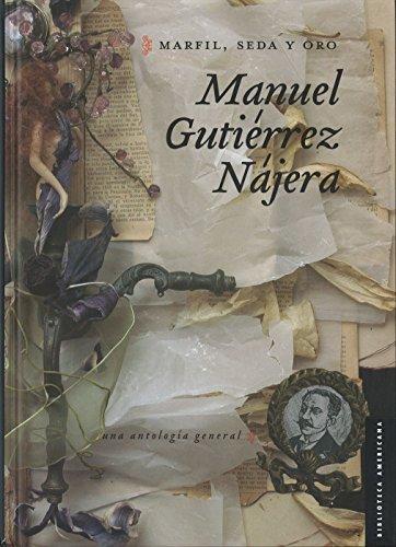 9786071617712: Marfil, seda y oro. Una antología general (Biblioteca Americana) (Spanish Edition)
