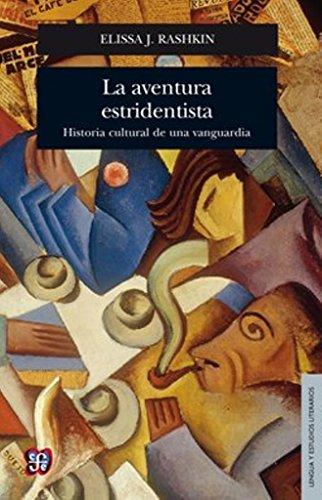 9786071618627: La aventura estridentista. Historia cultural de una vanguardia (Lengua y Estudios Literarios) (Spanish Edition)