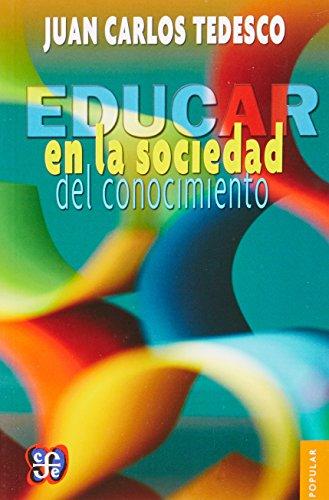 Educar en la sociedad del conocimiento (Popular): Tedesco, Juan Carlos
