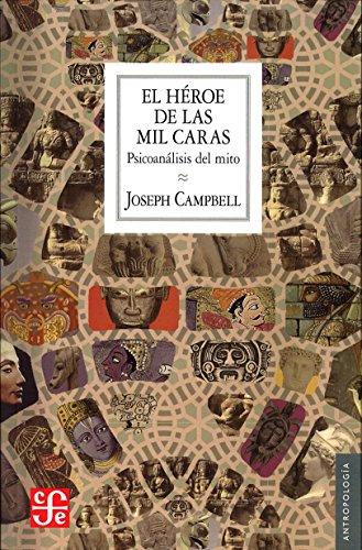 9786071620132: El héroe de las mil caras: Psicoanálisis del mito (Antropología)