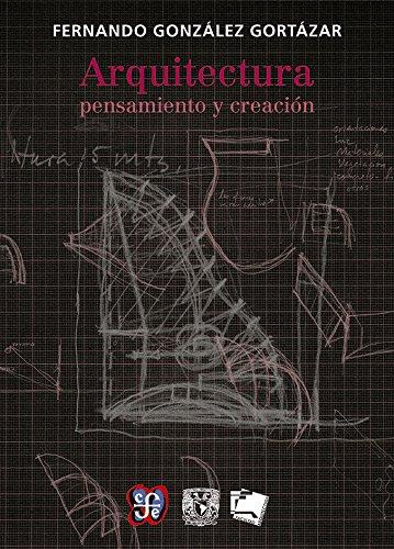 9786071620309: Arquitectura: pensamiento y creación (Tezontle) (Spanish Edition)