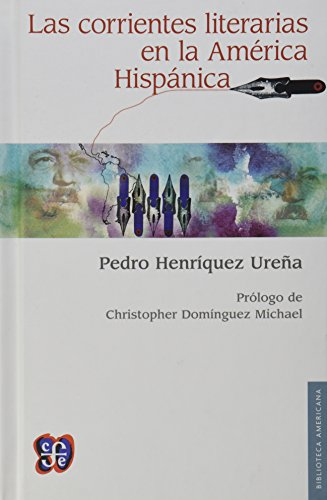9786071621160: LAS CORRIENTES LITERRIAS EN LA AMERICA HISPANICA