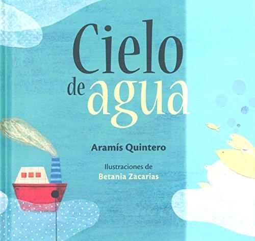 9786071621313: Cielo de agua (Spanish Edition)