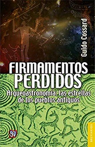 9786071622334: Firmamentos perdidos. Arqueoastronomía: las estrellas de los pueblos antiguos (Spanish Edition)
