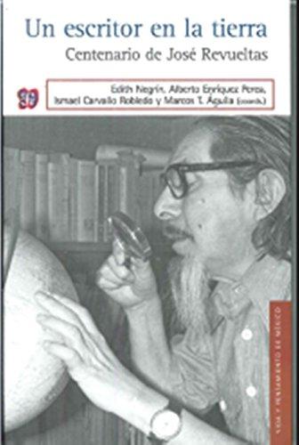 Un escritor en la tierra. Centenario de José Revueltas: VV.AA