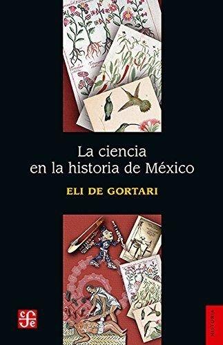 La ciencia en la historia de México: Gortari, Eli de