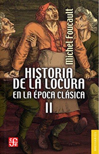 9786071628220: Historia de la locura en la época clásica, II (Psiquiatria y Psicologia) (Spanish Edition)