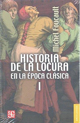 9786071628237: Historia de la locura en la época clásica, I: 1 (Breviarios)