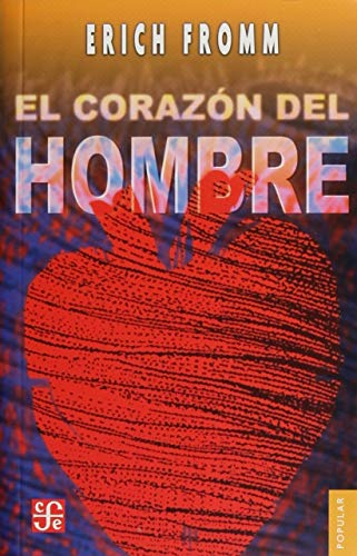9786071628428: El corazón del hombre. Su potencia para el bien y para el mal (Popular) (Spanish Edition)