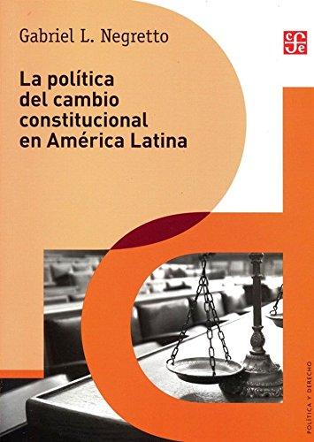 9786071630063: LA POLÍTICA DEL CAMBIO CONSTITUCIONAL EN AMÉRICA LATINA (Derecho)