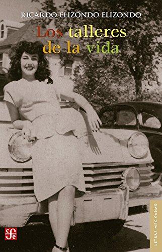 Los talleres de la vida (Literatura) (Spanish: Elizondo, Ricardo