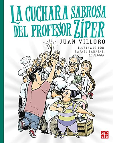 9786071632012: La cuchara sabrosa del profesor Ziper (Libros Para Ninos) (Spanish Edition)