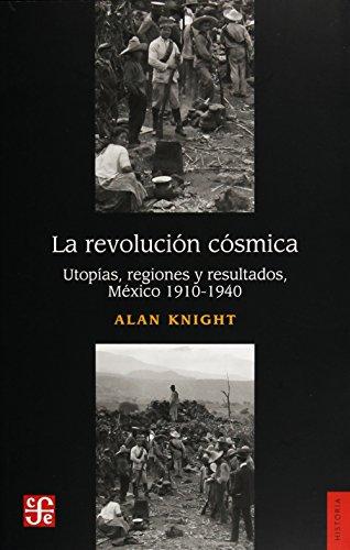 9786071632227: La Revolución cósmica. Utopías, regiones y resultados, 1910-1940 (Spanish Edition)