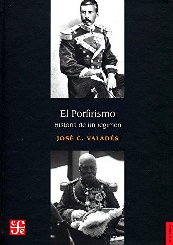 EL PORFIRISMO : HISTORIA DE UN RÉGIMEN: Valadés, José C.