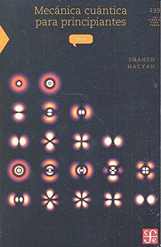 Mecánica cuántica para principiantes (La Ciencia Para: Hacyan, Shahen