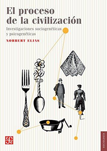 PROCESO DE LA CIVILIZACION, EL. INVESTIGACIONES SOCIOGENETICAS: NORBERT, ELIAS
