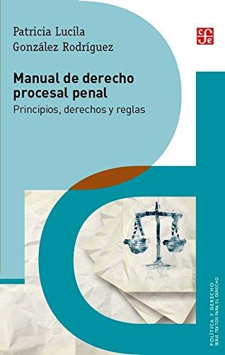 Manual del derecho procesal penal. Principios, derechos: Rodríguez, Patricia Lucila